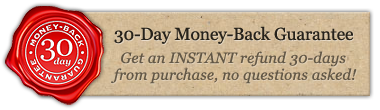 30-Day Money-Back Guarantee! Get an INSTANT refund 30-days from purchase, no questions asked!